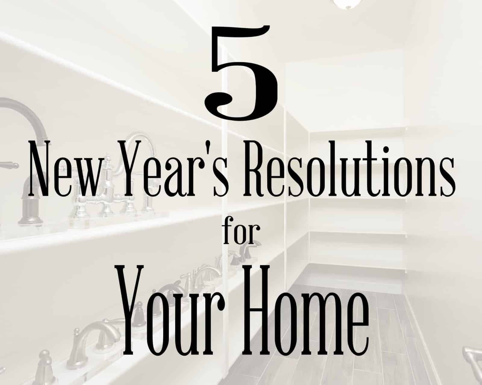 5 new years resolutions for your home december blog image